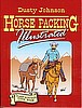 Horse Packing Illistrated - By Dusty Johnson -Includes Camp Kitchen Cookbook-1 available
