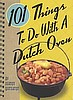 101 Things to Do with a Dutch Oven - By Vernon Winterton